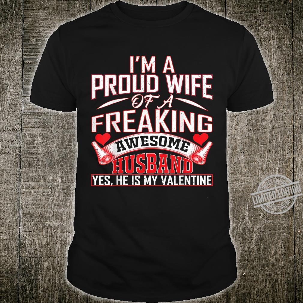 Im A Proud Wife Of A Freaking Awesome Husband Valentine Shirt