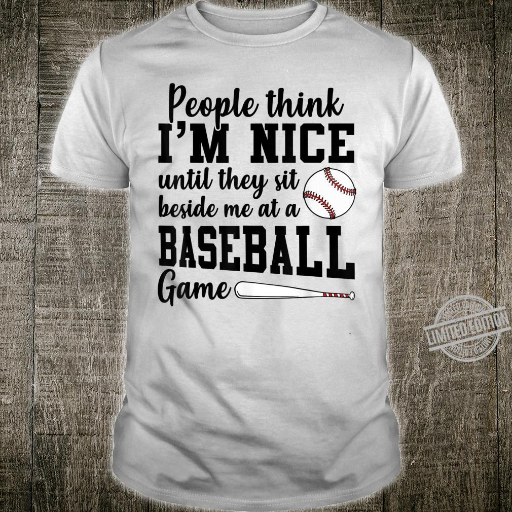 I'm Nice Until They Sit Beside Me At A Baseball Game Shirt
