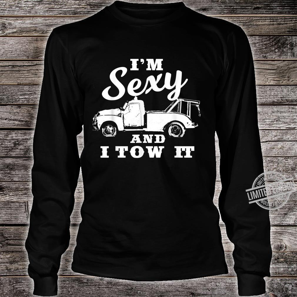 I'm Sexy and I Tow It Flatbed Tow Truck Driver Shirt long sleeved