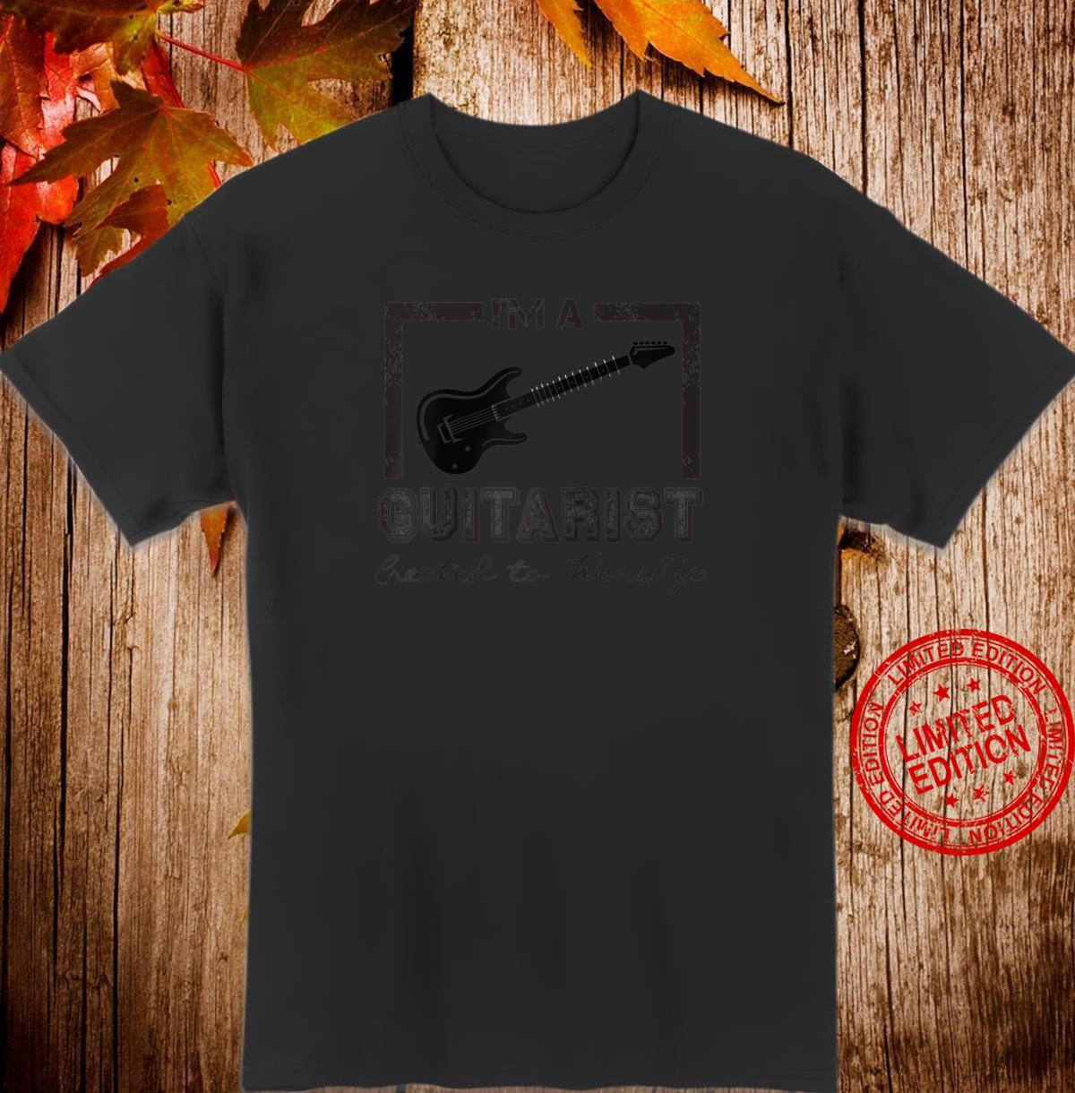 I'm a Guitarist Created to Worship Christian Musician Shirt
