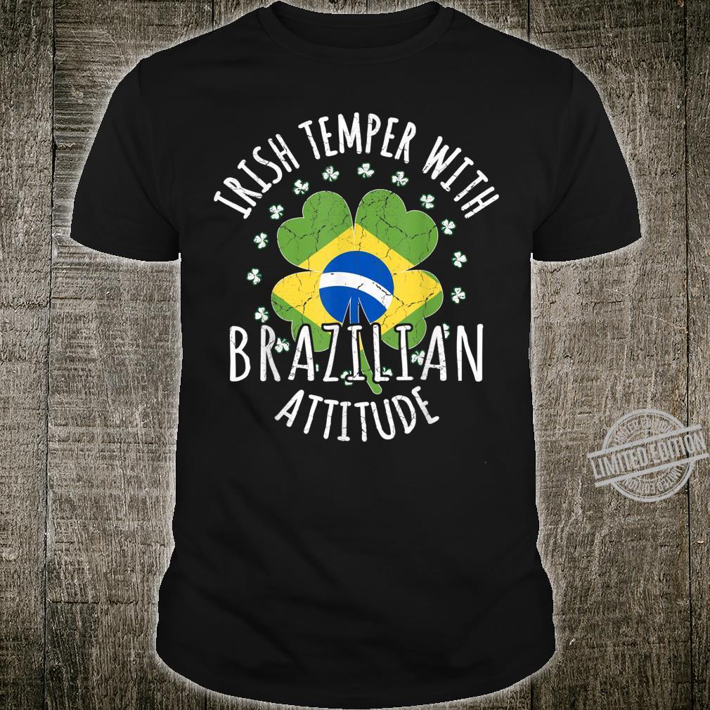 Irish Temper Brazilian Attitude St Patrick's Day Brazilian Shirt