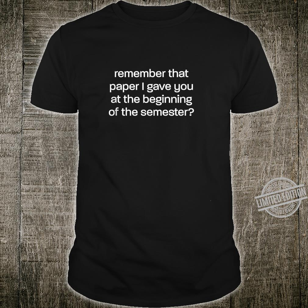 It's In The Syllabus for Professors and TAs Shirt