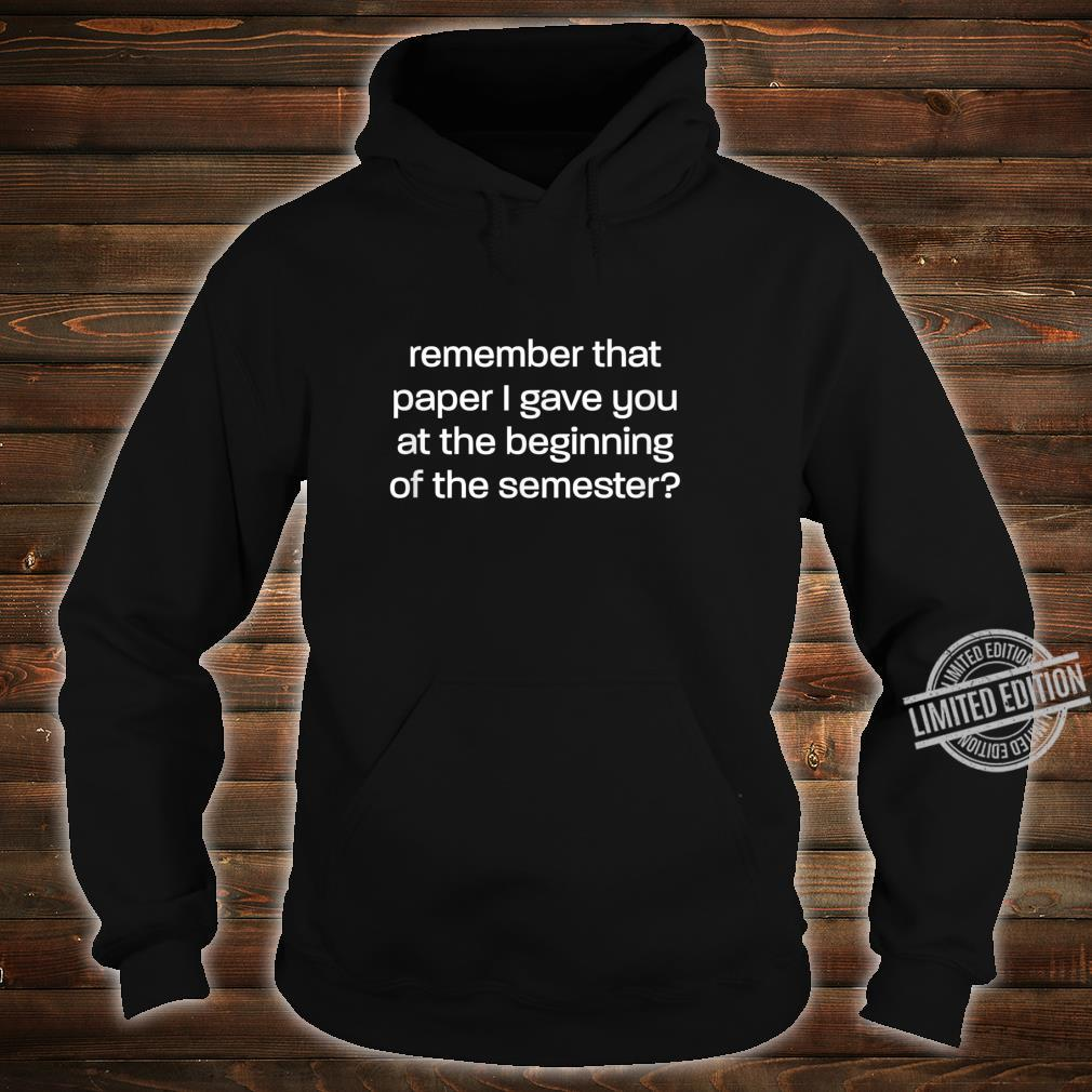 It's In The Syllabus for Professors and TAs Shirt hoodie
