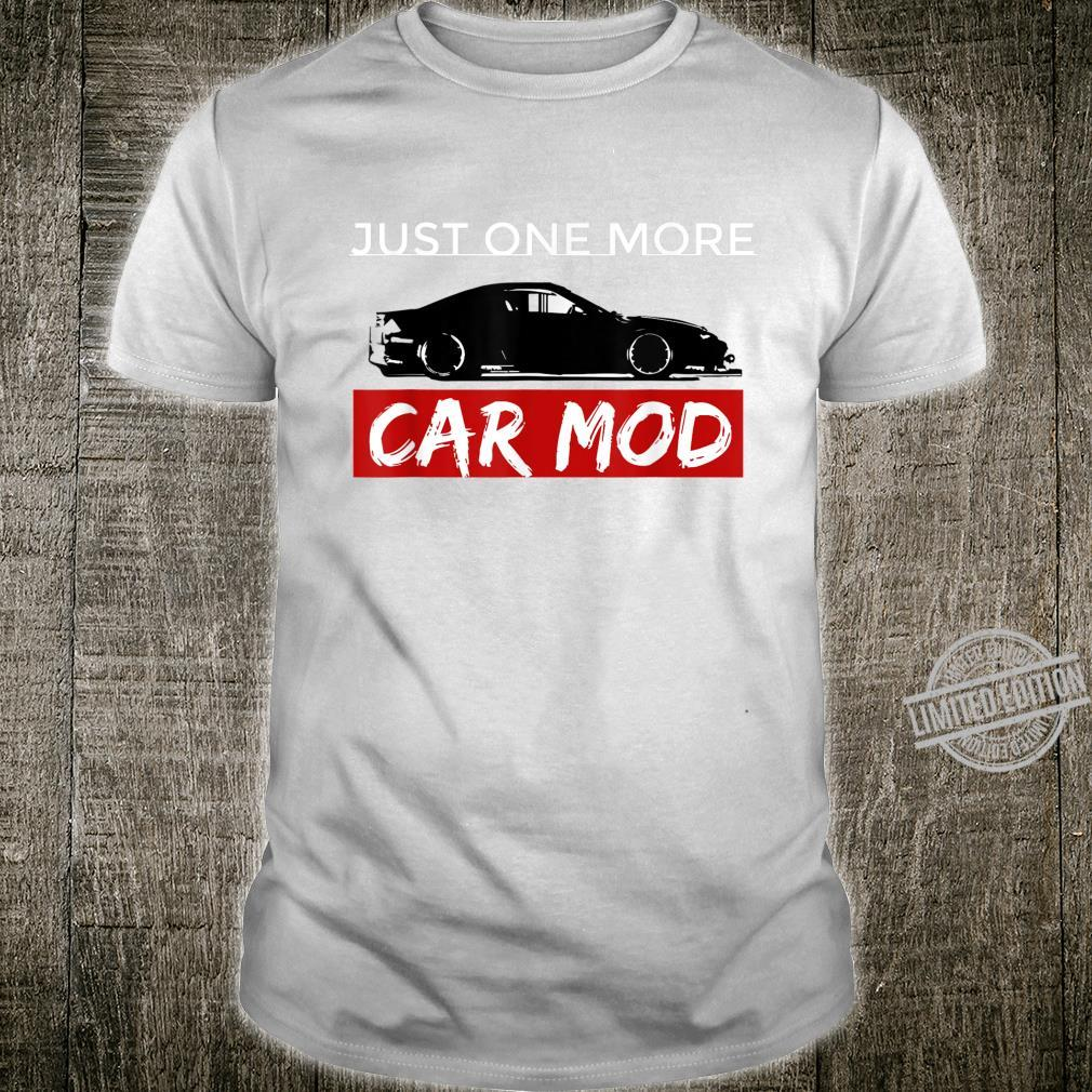 Jdm Drift Car Just One More Car Mod Shirt