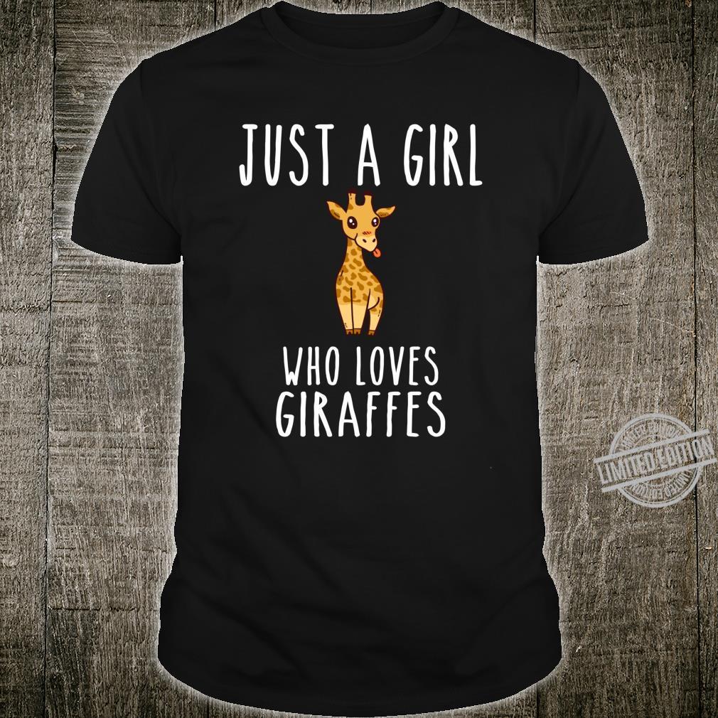 Just A Girl Who Loves Giraffes Giraffes Zoo Animals Safari Shirt