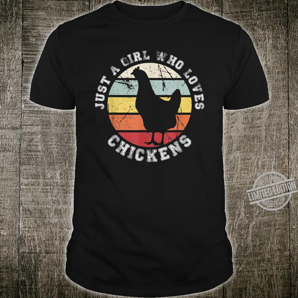 Just a girl who loves Chickens Chicken Shirt