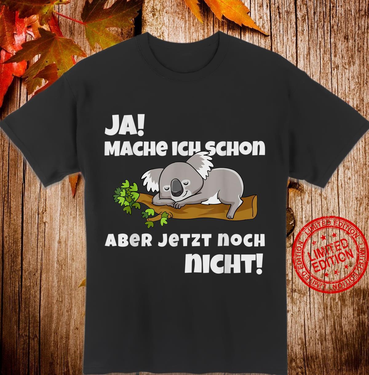 Koala Bär I Niedliches Tier ist faul, entspannt und chillt Shirt