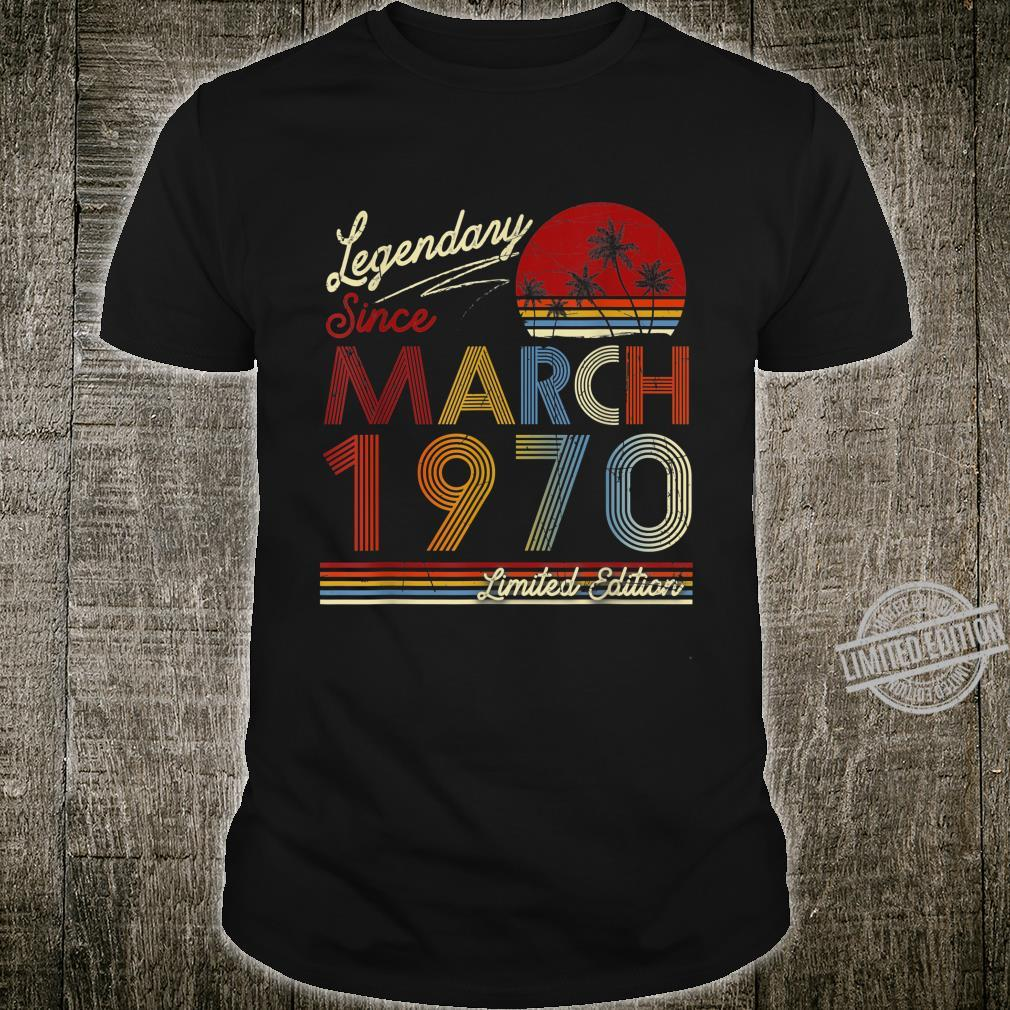 Legendary Since March 1970 50th Birthday 50 Year Old Shirt