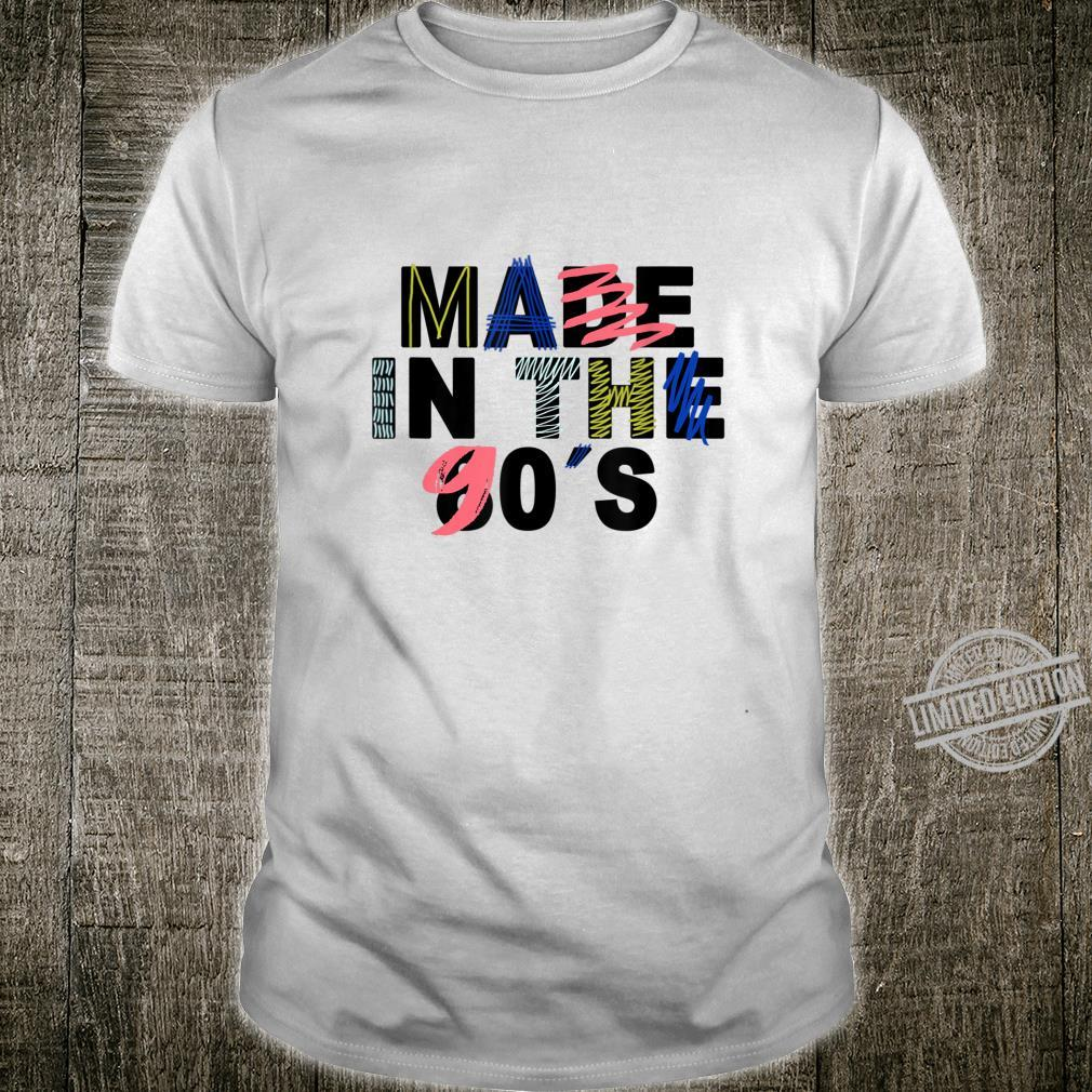 Made In The 90s I Nineties Party Vintage Retro Design Shirt