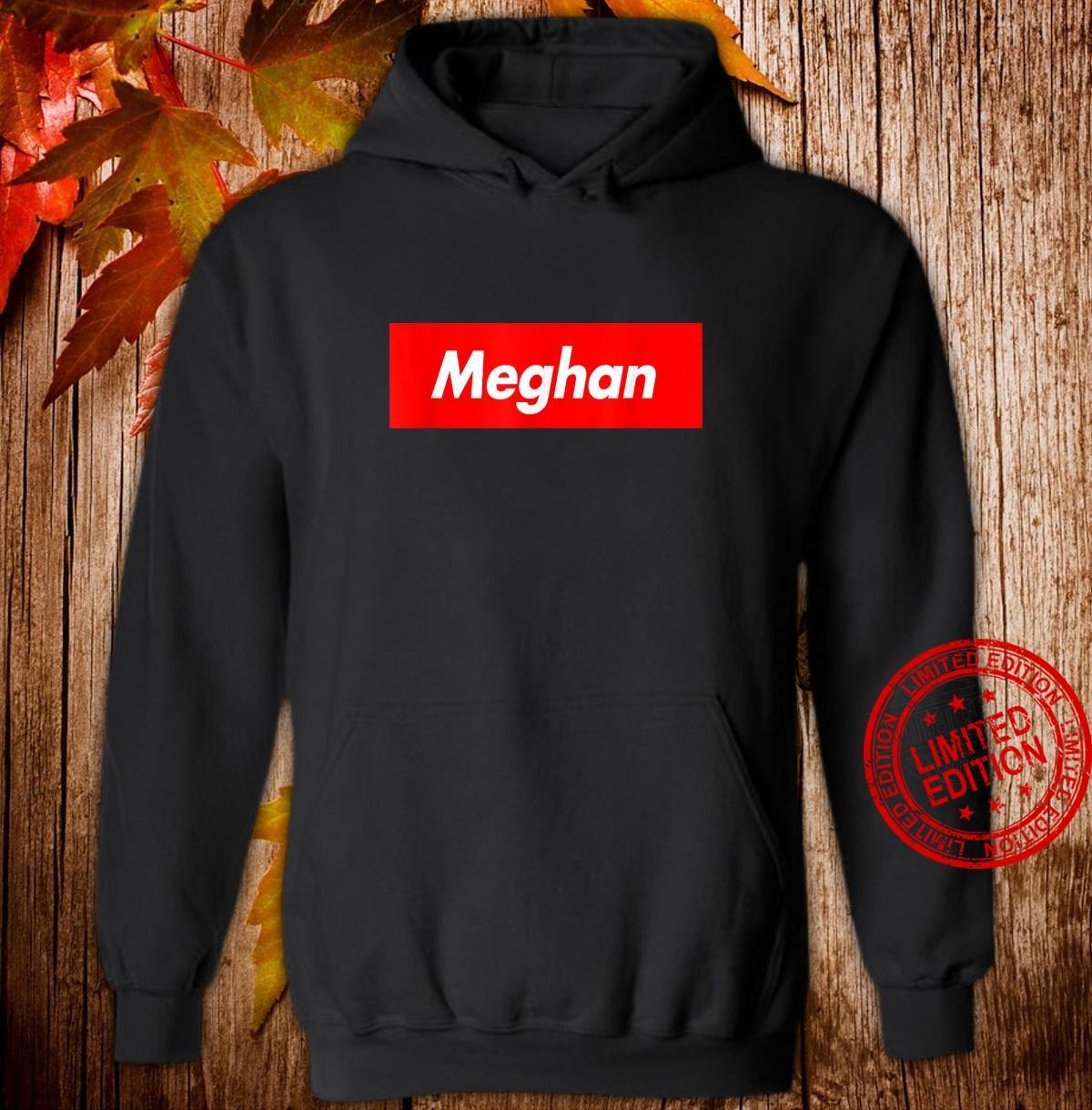 Meghan Name Red Box Logo Parody Shirt hoodie