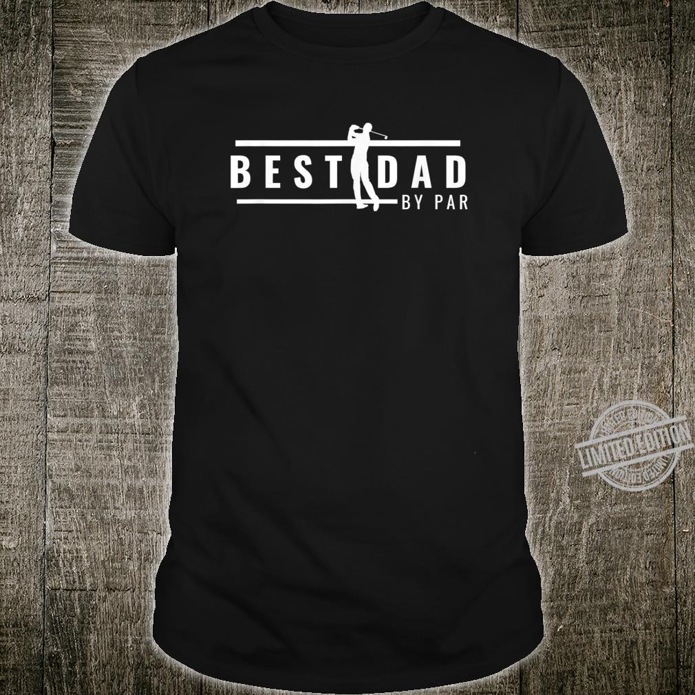 Mens Best Dad By Par for Golfs Shirt
