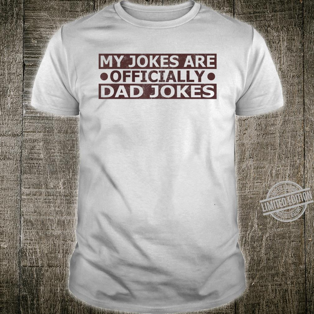 Mens My Jokes are Officially Dad Jokes New Daddy Pun Shirt