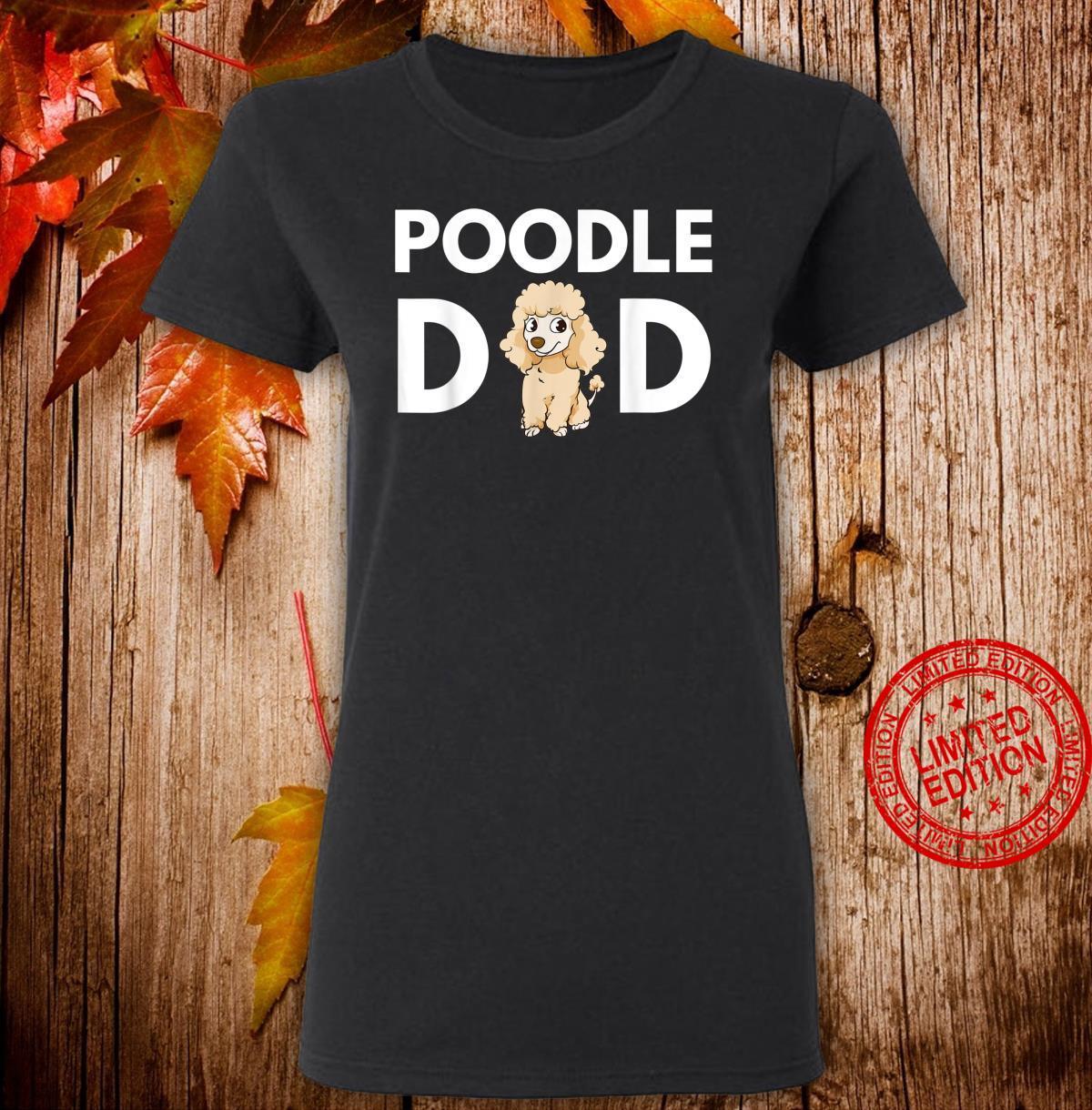 Mens Poodle Dad Poodle Dad Cute Poodle Artwork Shirt ladies tee