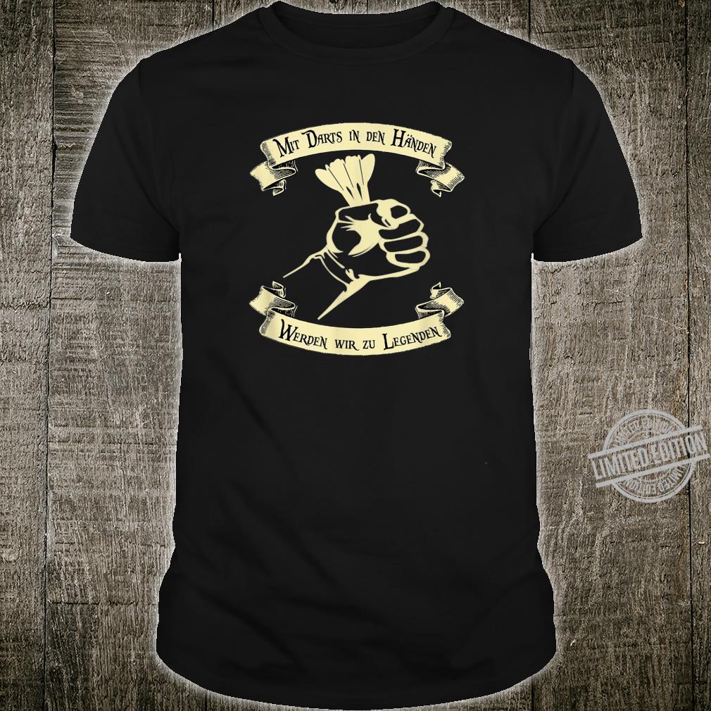 Mit Darts in den Händen werden wir zu Legenden Dart Darten Shirt