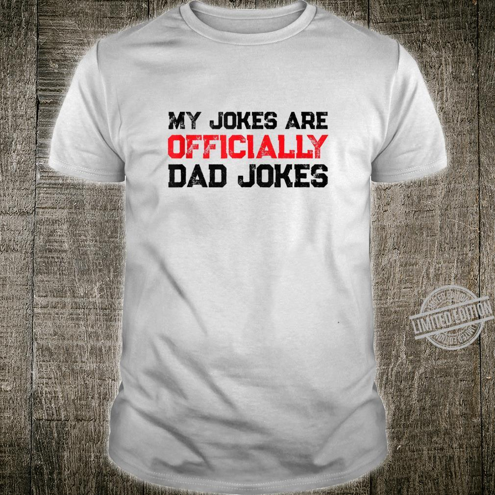My Jokes are Officially Dad Jokes Pun New Daddy Shirt