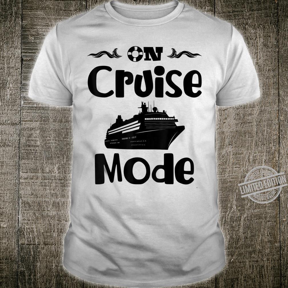 On Cruise Mode Cruising Ship Shirt