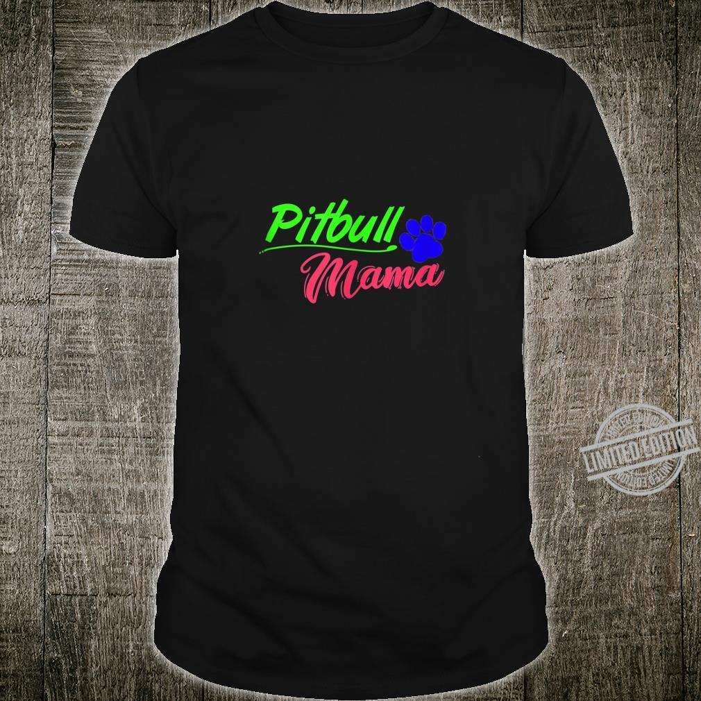 Pitbull Pit Bull Pitbull Mama Shirt