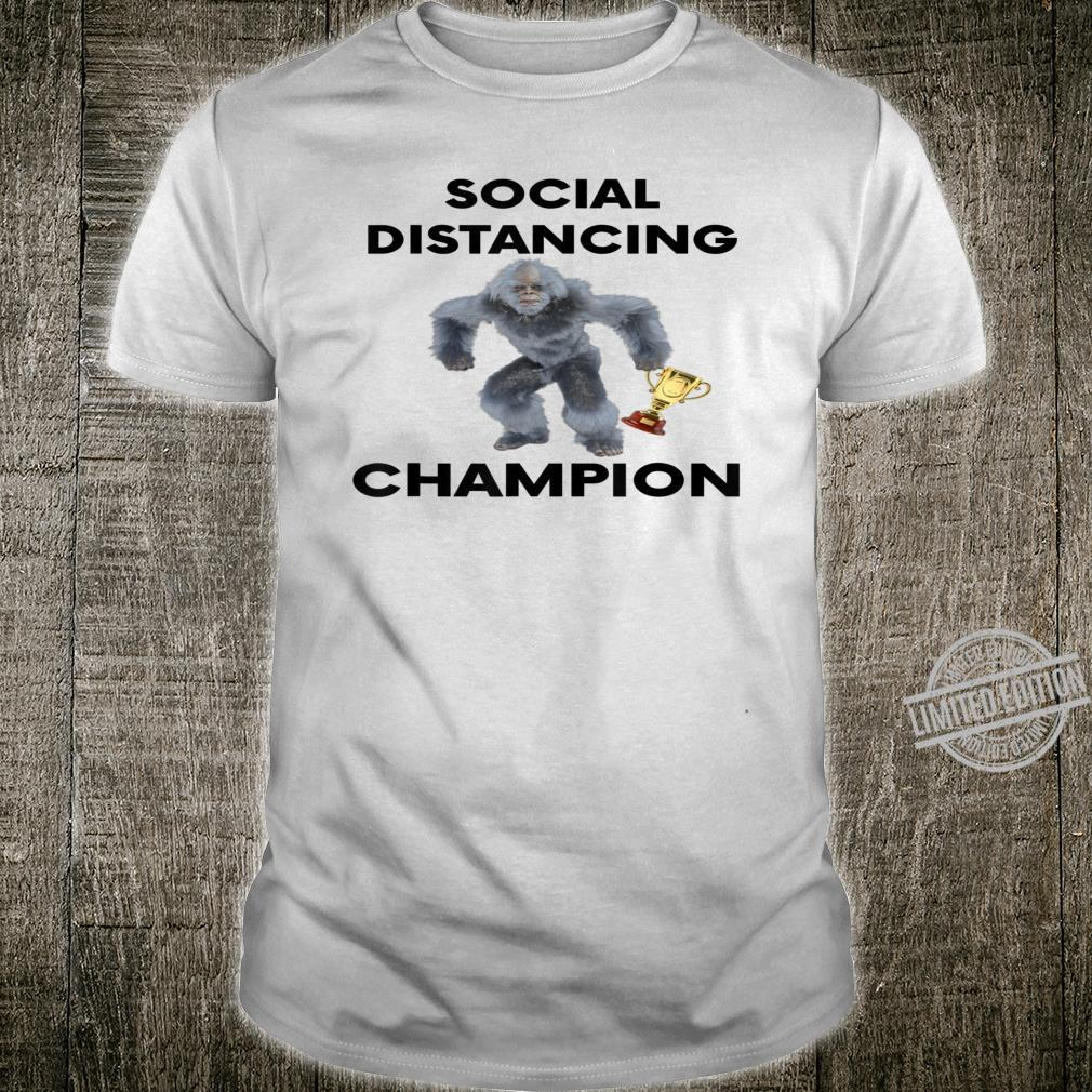 SOCIAL DISTANCING CHAMPION Viral Bigfoot Sasquach Shirt
