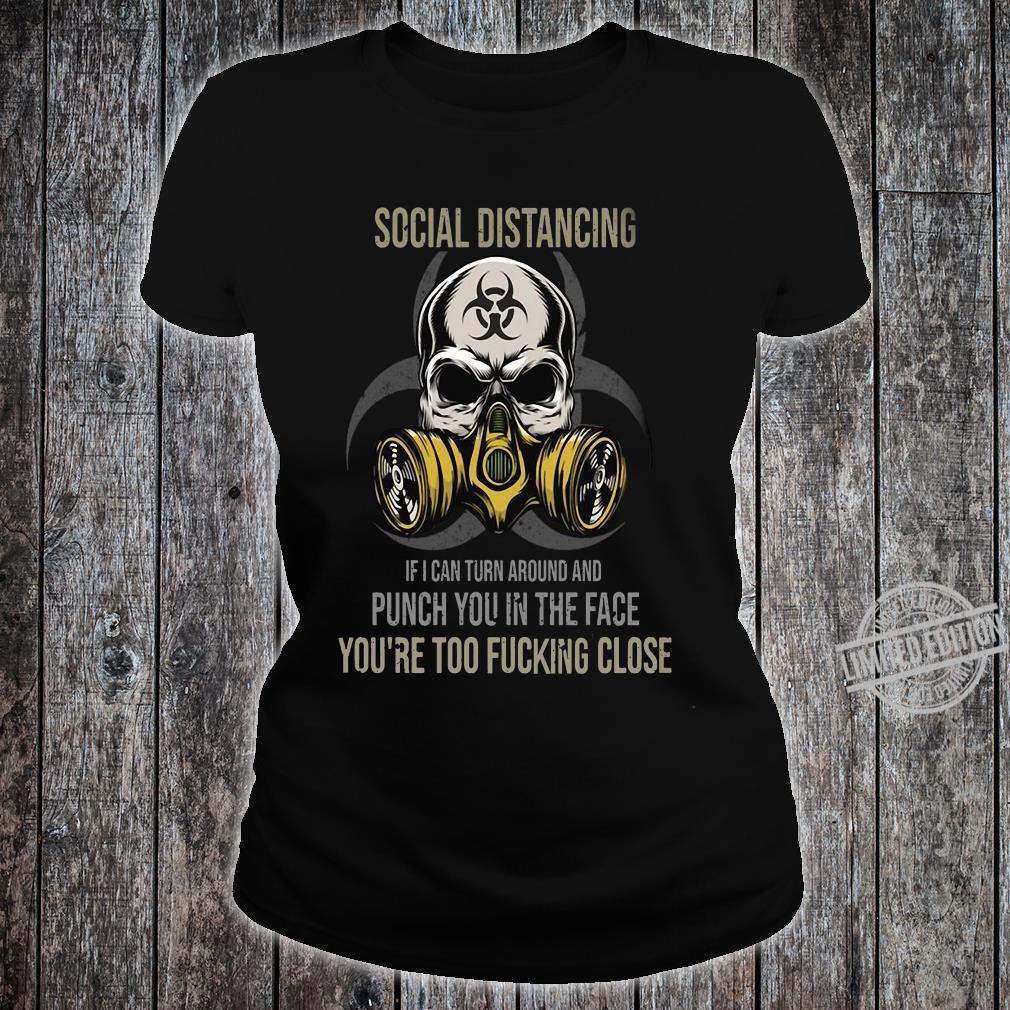 Skull Social distancing if I can turn around and punch you in the face shirt ladies tee