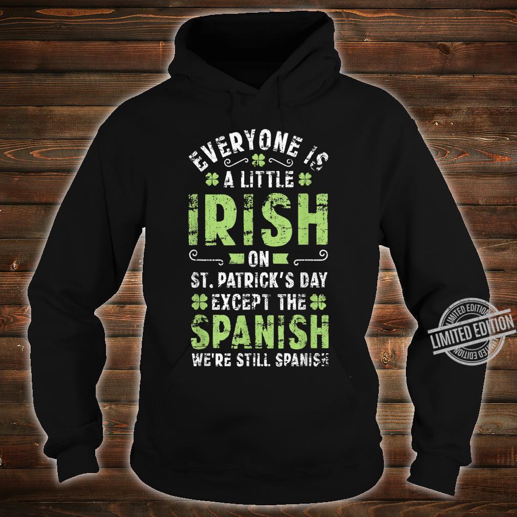 Spanish Humor Quote St Patricks Day Irish Shamrock Shirt hoodie