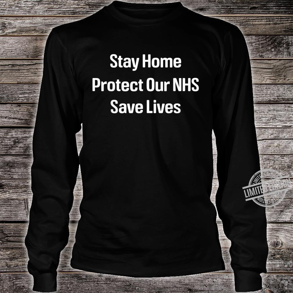 Stay home, protect our NHS, save lives Shirt long sleeved