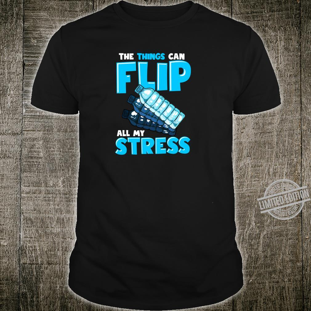 This Thing Can Flip All My Stress Bottle Flipping Shirt