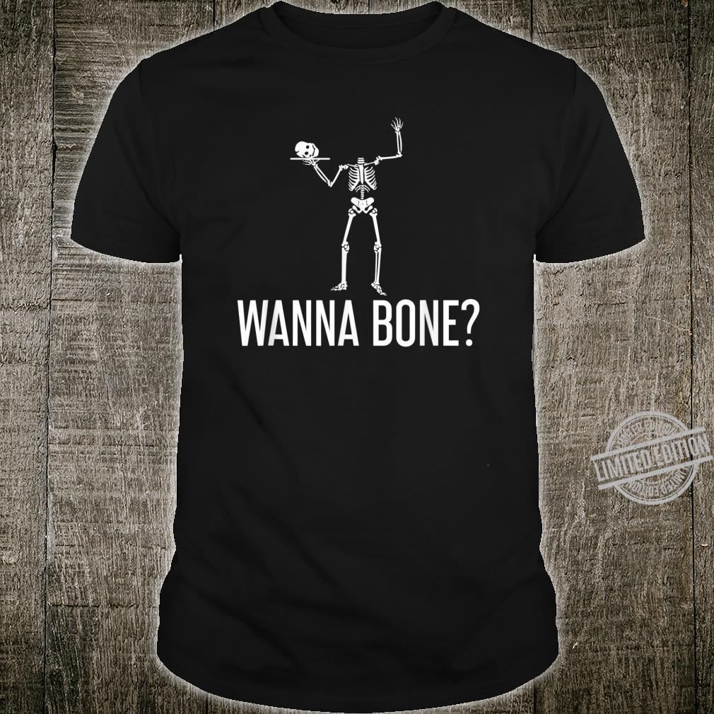 Wanna Bone Halloween Shirt