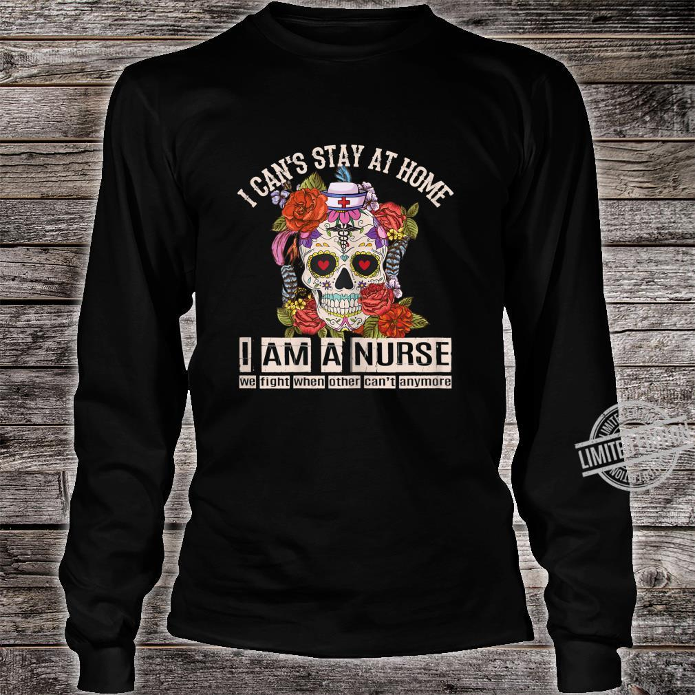 Womens I Can't Stay At Home I Am A Nurse Social Distancing Shirt long sleeved