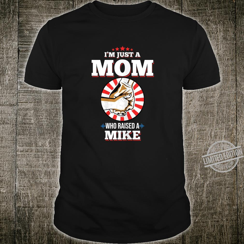 Womens I'm Just A Mom Who Raised A MIKE Name MIKES Shirt
